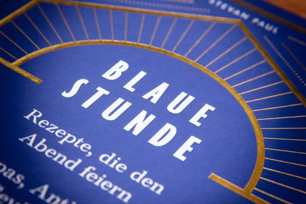 Blaue Stunde - Rezepte, die den Abend feiern
